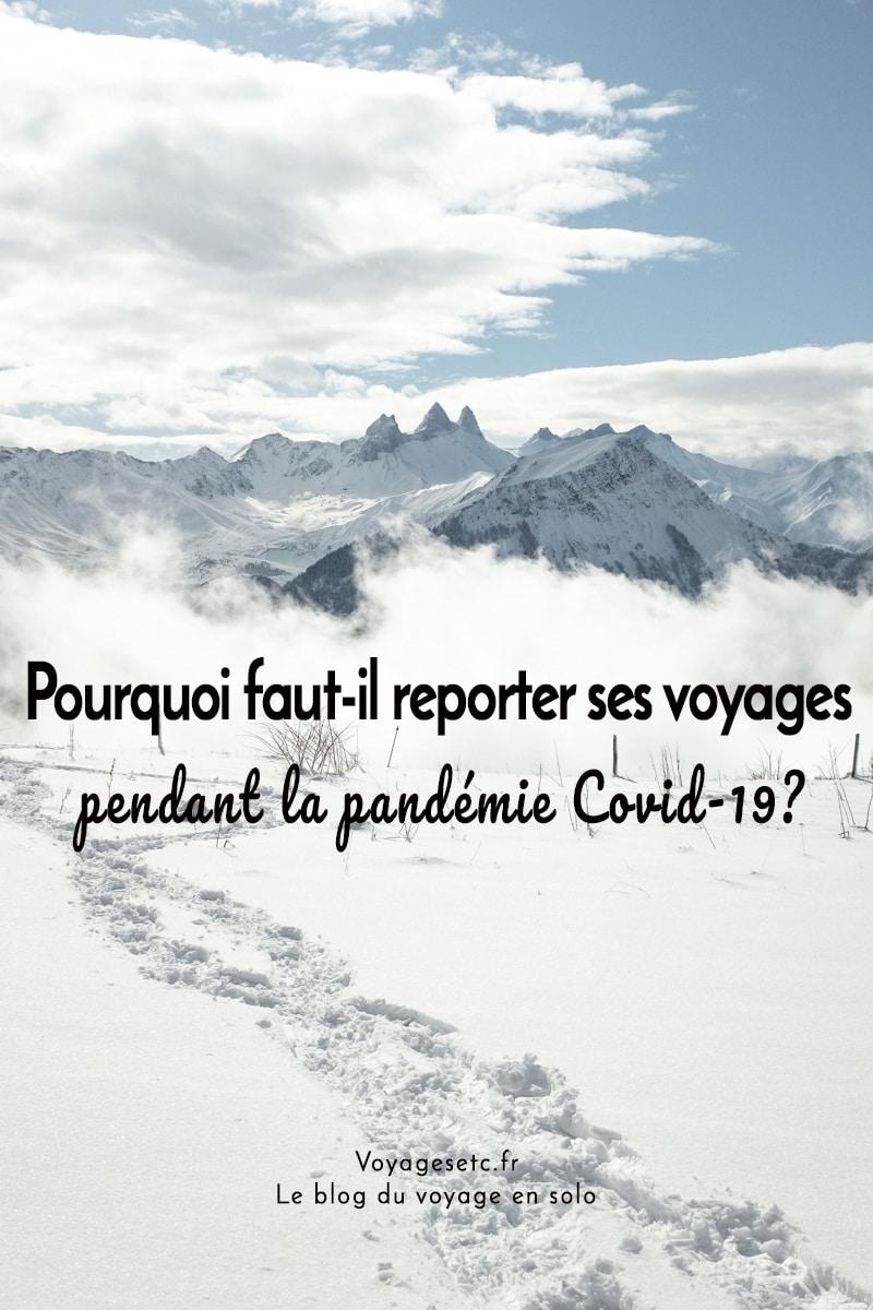 Pourquoi faut-il reporter ses projets de voyage pendant la pandémie Covid-19 ?