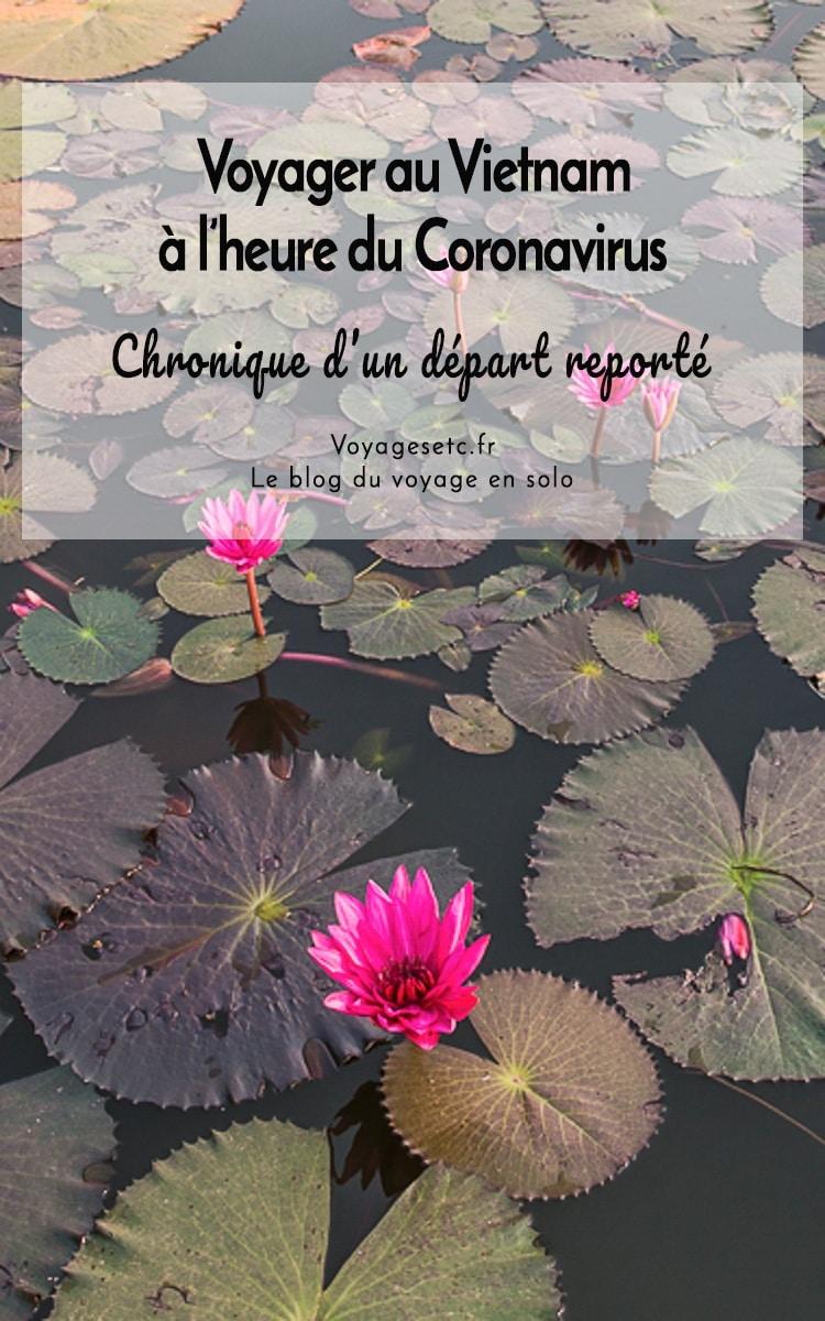 Voyager au Vietnam à l\'heure du Coronavirus : chronique d\'un voyage reporté !