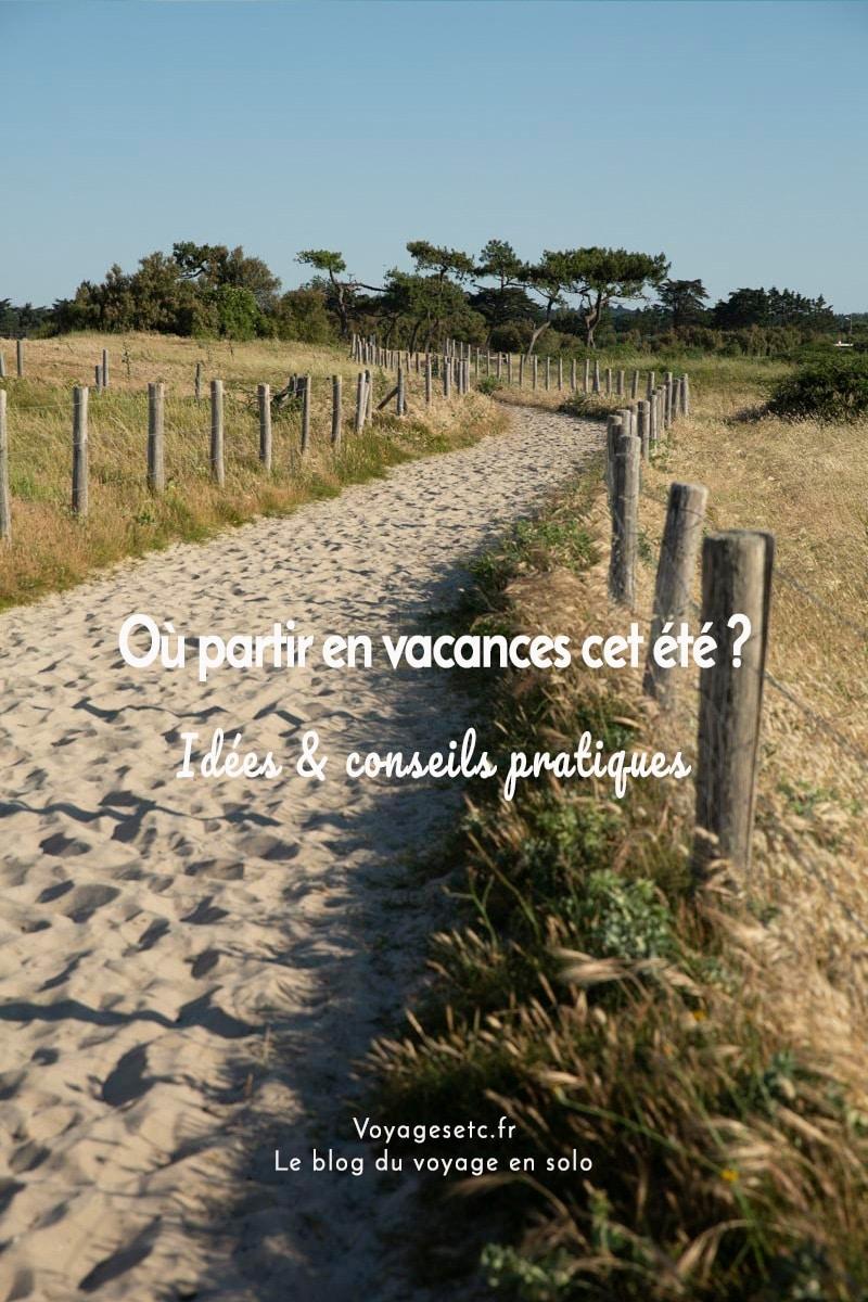 Où partir en vacances cet été ? Conseils et idées pour voyager en Europe
