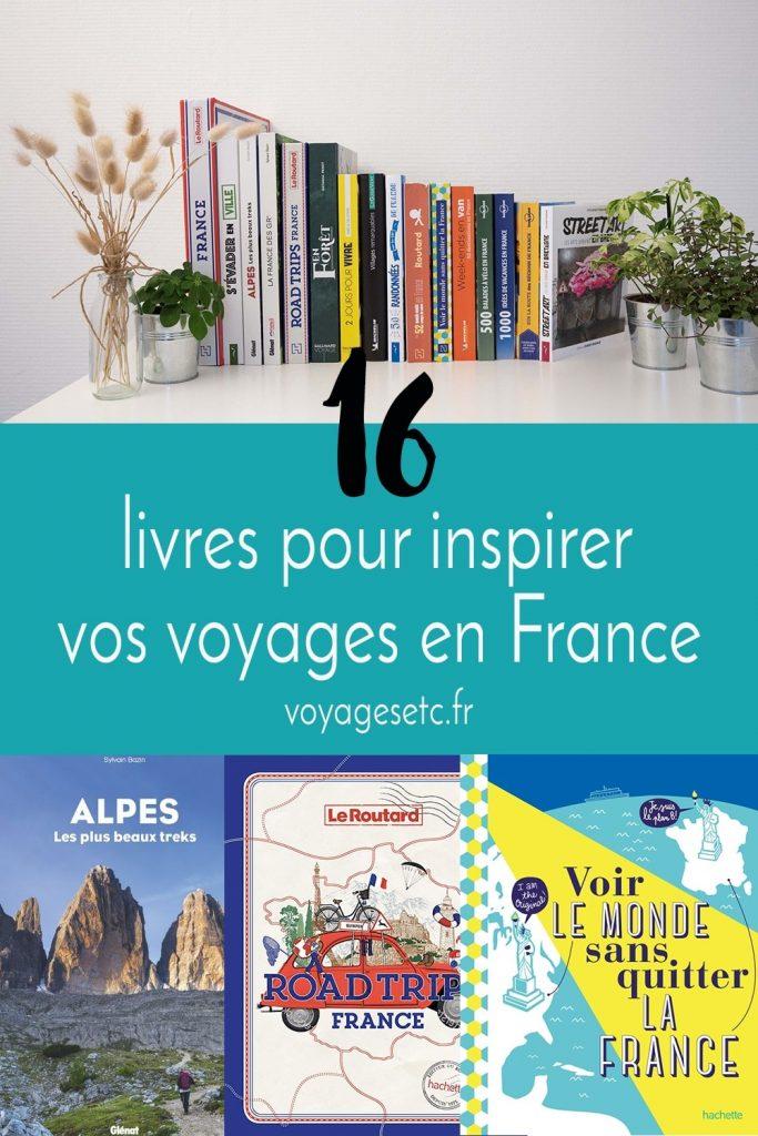 Livres pour inspirer vos voyages en France