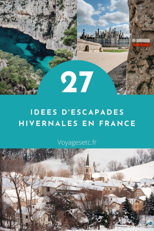 Où partir en France cet hiver ? 27 idées d\'escapades entre mer et montagne